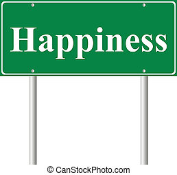 Happiness, concept green road sign