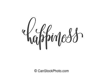 happiness - hand written lettering calligraphy vector...