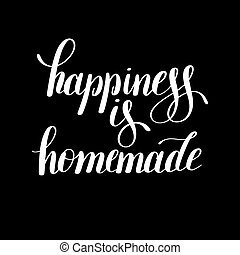 happiness is homemade handwritten positive inspirational quote