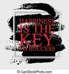 Happiness is the key to success  - inspirational motivational career quote
