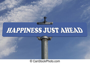 Happiness just ahead road sign