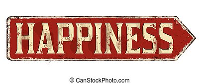 Happiness vintage rusty metal sign