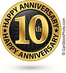 Happy 10th years anniversary gold label, vector illustration