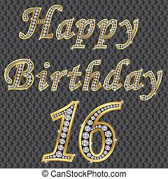 Happy 16 birthday, golden with diamonds, vector