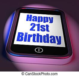 Happy 21st Birthday On Phone Displays Twenty First One