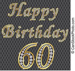 Happy 60 birthday, golden with diamonds, vector