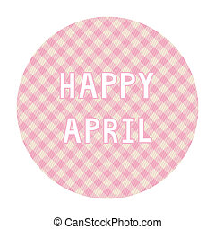 Happy April background4 - Happy April card for decoration.
