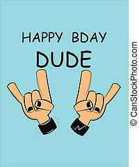 happy bday dude - birthday greeting from heavy metal friends...