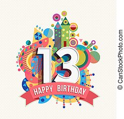 Happy birthday 13 year greeting card poster color - Happy...