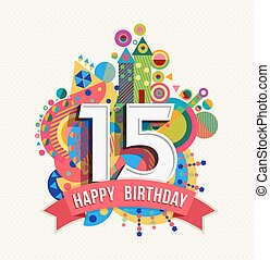 Happy birthday 15 year greeting card poster color - Happy...
