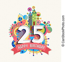 Happy birthday 25 year greeting card poster color - Happy...