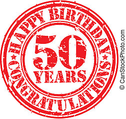 Happy birthday 50 years grunge rubber stamp, vector...