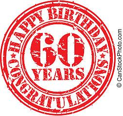 Happy birthday 60 years grunge rubber stamp, vector...