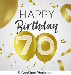 Happy Birthday 70 seventy years, luxury design with gold balloon number and golden confetti decoration. Ideal for party invitation or greeting card. EPS10 vector.