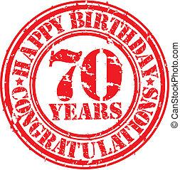 Happy birthday 70 years grunge rubber stamp, vector illustration