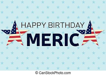 Drawing art of happy birthday america greeting text banner happy birthday america greeting card flyer happy birthday america poster patriotic banner for m4hsunfo