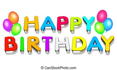 Happy Birthday - An illustration colorful 3d Happy birthday...
