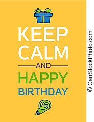 Happy Birthday And Keep Calm