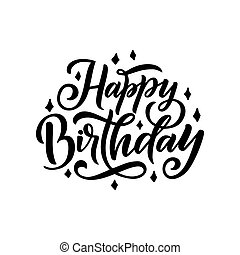 Happy Birthday. Beautiful greeting lettering for card, calligraphy black text words. Hand drawn invitation T-shirt print design. Handwritten modern brush quote, vector