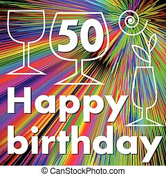 Happy birthday billboard with wine glasses on rainbow psychedelic background. Monoline drawing on colorful background. Stylized flower in wine glass. Number 50 for fiftieth birthday celebration.