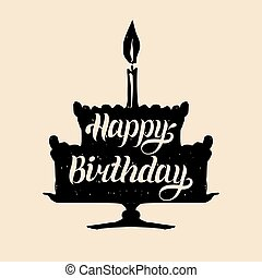 Happy Birthday cake with one candle. Vector hand lettering typography poster on festive pie silhouette. Greeting card.