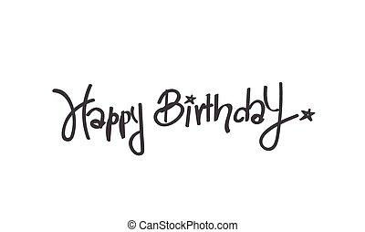 Happy Birthday calligraphy free hand write, isolated on white background