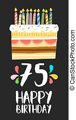 Happy birthday number 75, greeting card for seventy five years in fun art style with cake and candles. Anniversary invitation, congratulations or celebration design. EPS10 vector.