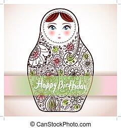 Happy birthday card Design. Russian Doll matrioshka Babushka...