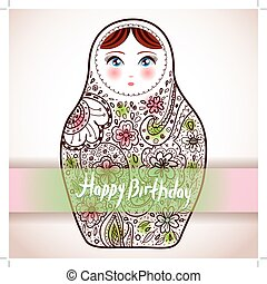 Happy birthday card Design. Russian Doll matrioshka Babushka...