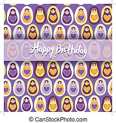 Happy Birthday Card. pattern orange Russian dolls matryoshka on a purple background.