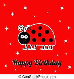 Happy Birthday card with cute lady bug ladybird insect. Baby background Sparkles Flat design
