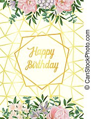 Happy Birthday Card with Geometric Frame, Flowers and Greenery