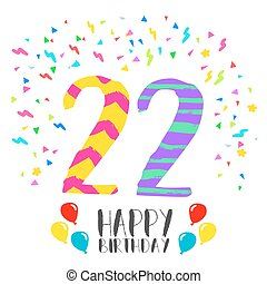 Happy Birthday For 22 Year Party Invitation Card Number Greeting Twenty Two In Fun Art Style With Confetti