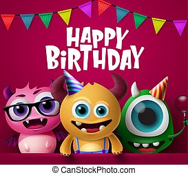 Happy birthday greeting card and monster characters vector design.