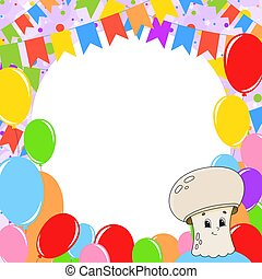 Happy birthday greeting card with a cute cartoon character. With copy space for your text. Picture on the background of bright balloons, confetti and garlands. Color vector isolated illustration.