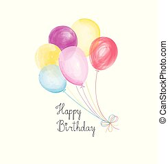 Happy birthday greeting card  with balloons. Birthday balloons with handwritten lettering. Holday background