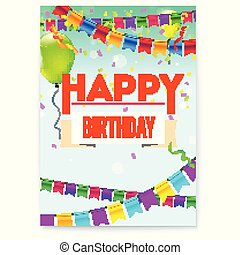 Happy Birthday greeting poster. Festive background with garlands, confetti and colored balloons. Stylish retro lettering Happy birthday.