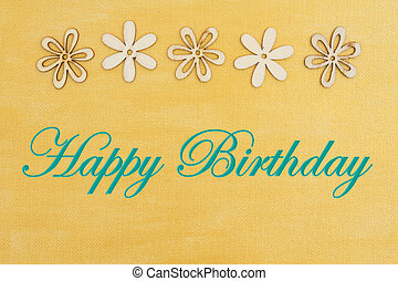 Happy Birthday greeting with wood flowers