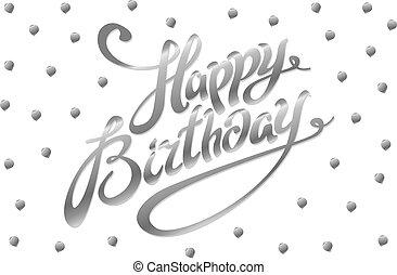 Happy Birthday. Hand drawn greeting card. silver