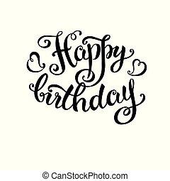 happy birthday -hand lettering, handmade calligraphy