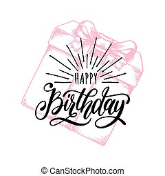 Happy Birthday hand lettering phrase. Original calligraphy typography on drawn gift box background. Vector illustration