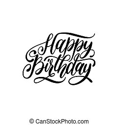 Happy Birthday, hand lettering phrase. Original calligraphy typography on white background.Vector illustration.