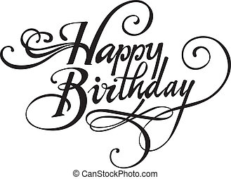 Happy Birthday - My own calligraphy rendered in vector