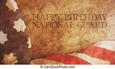 Happy Birthday National Guard. America Flag and Wood.