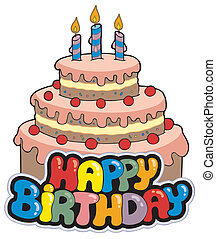 Happy birthday sign with cake - vector illustration.