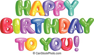 Happy birthday to you bright funny letters