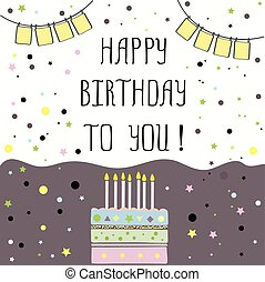 Happy birthday to you , cute card with cake, candles
