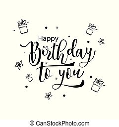 Happy Birthday to you. greeting card. Vector lettering illustration on white background