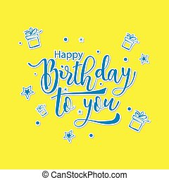 Happy Birthday to you. Greeting card. Vector lettering illustration on yellow background