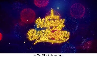 Happy Birthday to you Greeting Text Sparkle Particles on Colored Fireworks